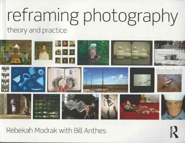 Focal Press Focal Press Reframing Photography - Theory and practice
