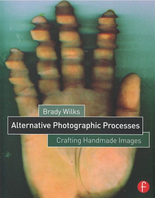 Books Books Alternative Photographic Processes - Crafting Handmade Images